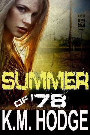 Summer Of '78 By USA Today Bestselling Author K.M. Hodge